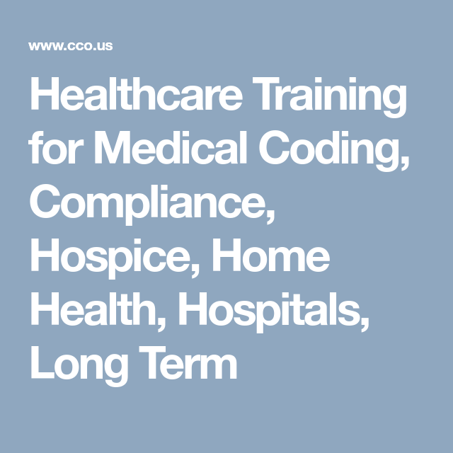 Healthcare Training For Medical Coding Compliance Hospice Home