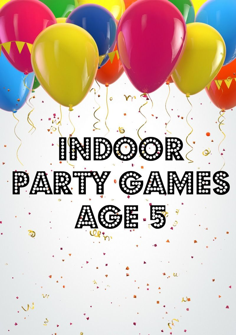 Planning A 5th Birthday Party Bash During The Cold Or Rainy Season Make Sure You Have Some Awesome Indoor Games For Age 5 On Hand Like These Ideas