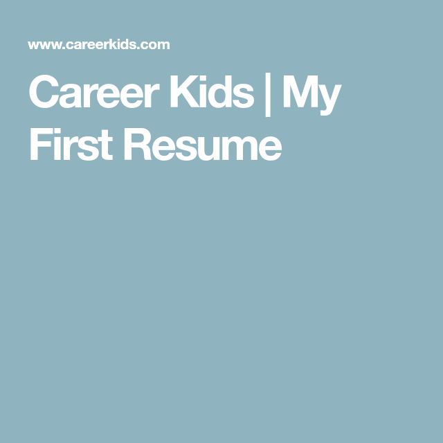 Career Kids My First Resume jagswag Pinterest
