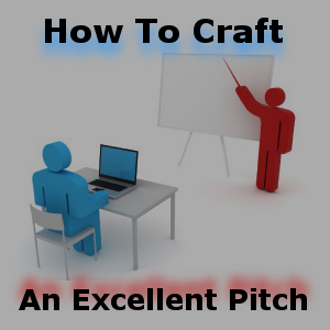 How To Craft An Excellent Pitch