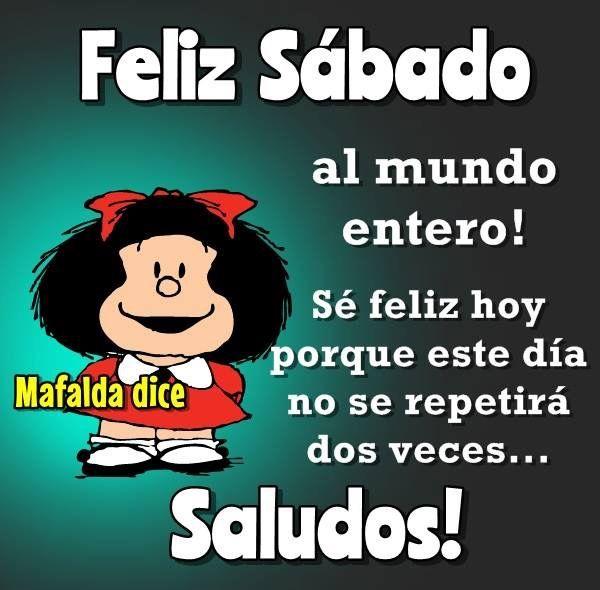 Feliz Sábado Mafalda