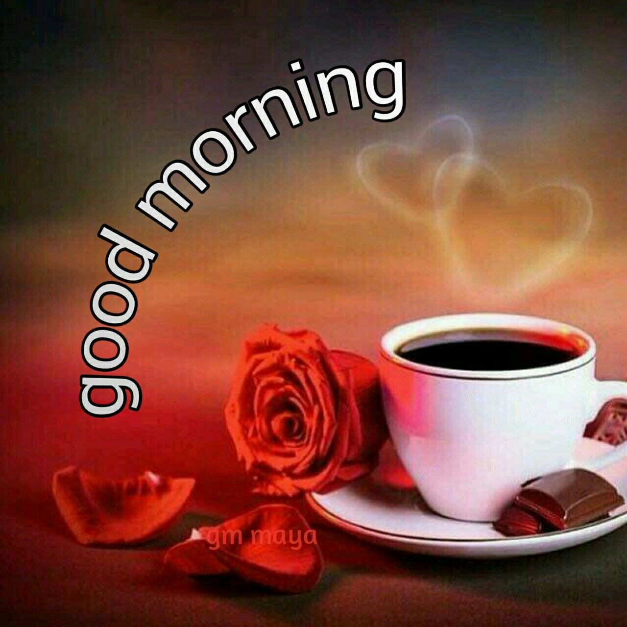 New Good Morning Love Gm Maya Maya Good Morning Good Morning