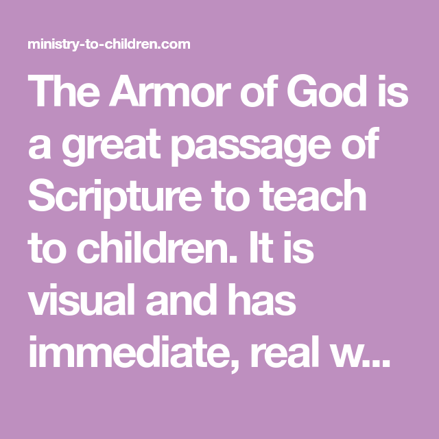 The Armor Of God Is A Great Passage Of Scripture To Teach