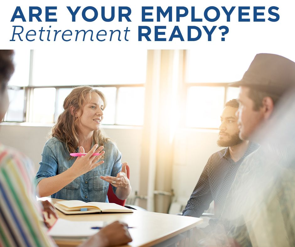 Business Owners Are Your Employees Retirement Ready