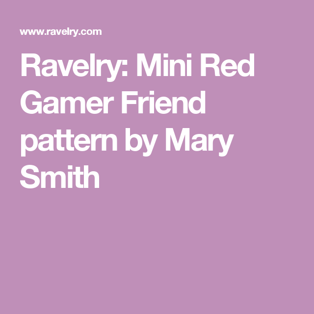 Ravelry: Mini Red Gamer Friend pattern by Mary Smith