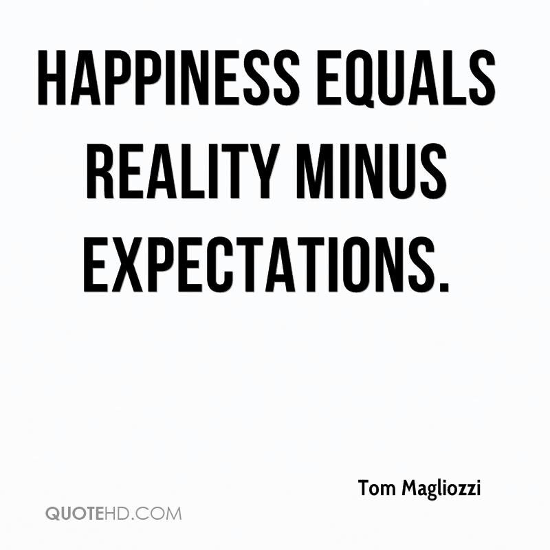 Keep Expectations And Standards Low To Be Happy Expectation Quotes High Expectations Quotes Happy Quotes