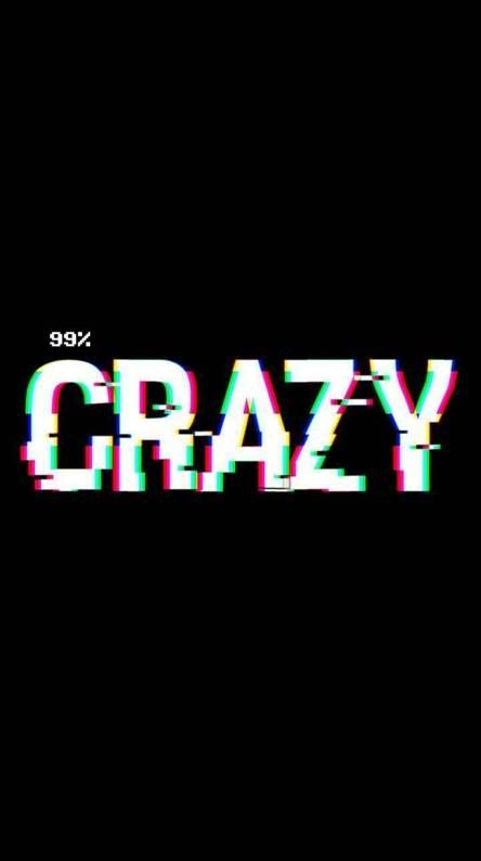 Crazy Wallpapers - Free By Zedge™