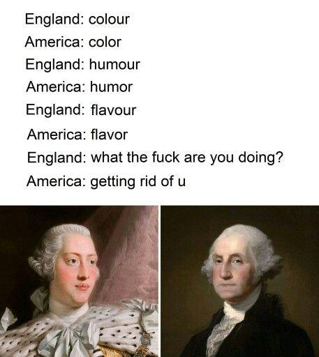 Britain Vs America Spelling History Jokes Memes Historical Memes