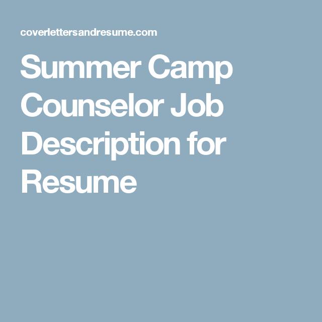 a list of common duties and tasks of a summer camp counselor you may use these phrases to build a resume or to advertise a job - Camp Counselor Job Description For Resume