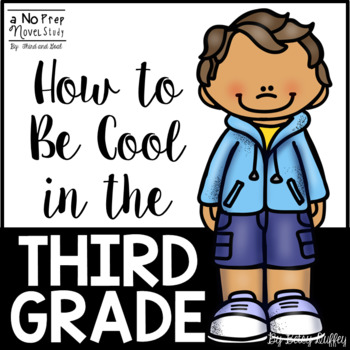 How To Be Cool In The Third Grade Novel Unit And Digital Resource Third Grade Reading Response Activities Third Grade Comprehension