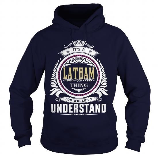 latham  Its a latham Thing You Wouldnt Understand  T Shirt Hoodie Hoodies YearName Birthday