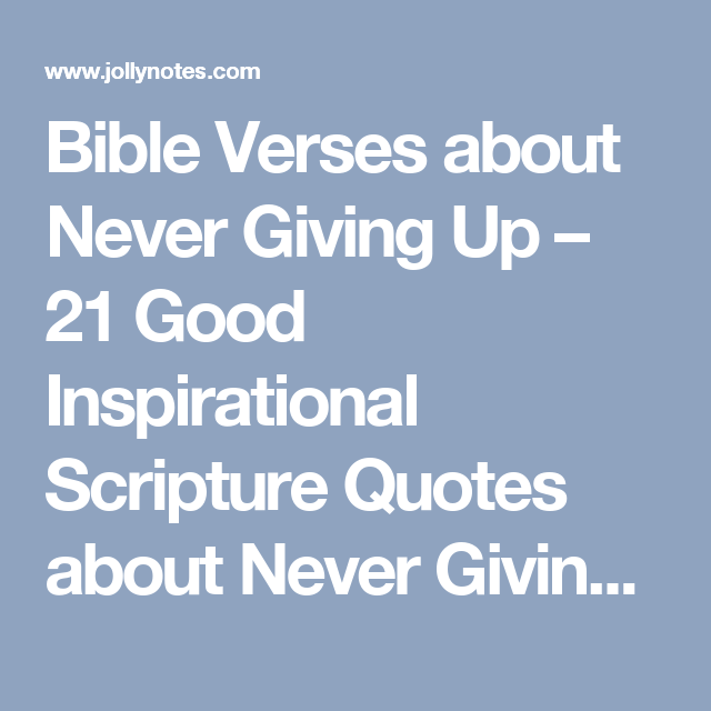 Bible Quotes Never Give Up