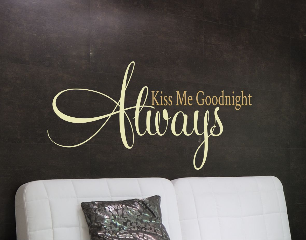 Always Kiss Me Goodnight Wall Decal Bedroom Art Wedding Gift Love