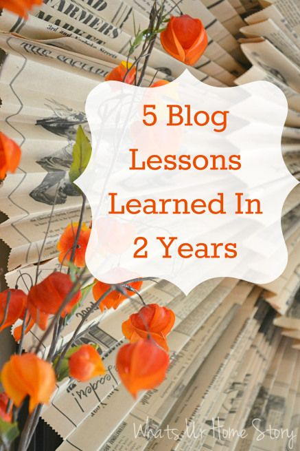 Whats Ur Home Story: 5 Blog Lessons Learned in 2 Years, blogging tips