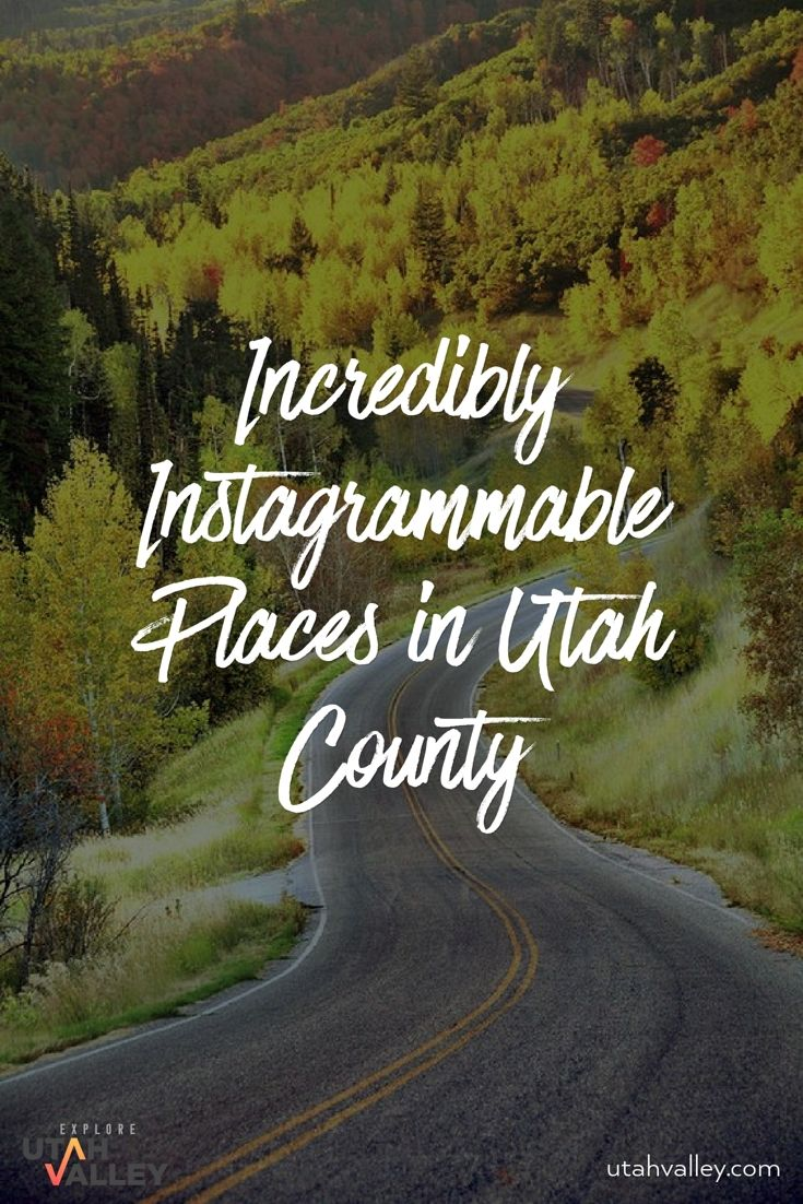 Incredibly Instagrammable Places in Utah Valley