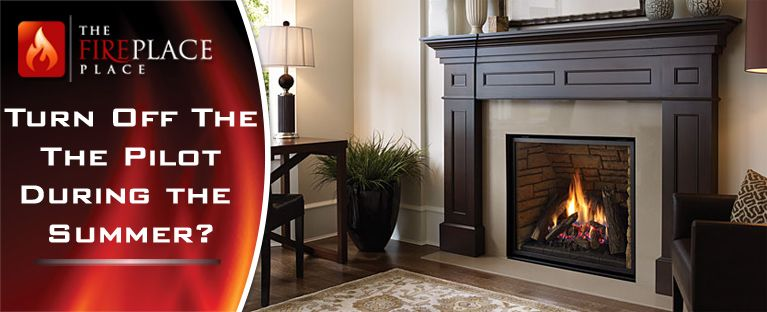 Should I Turn The Pilot Off On My Gas Fireplace During The Summer Fireplace Gas Fireplace Indoor Gas Fireplace