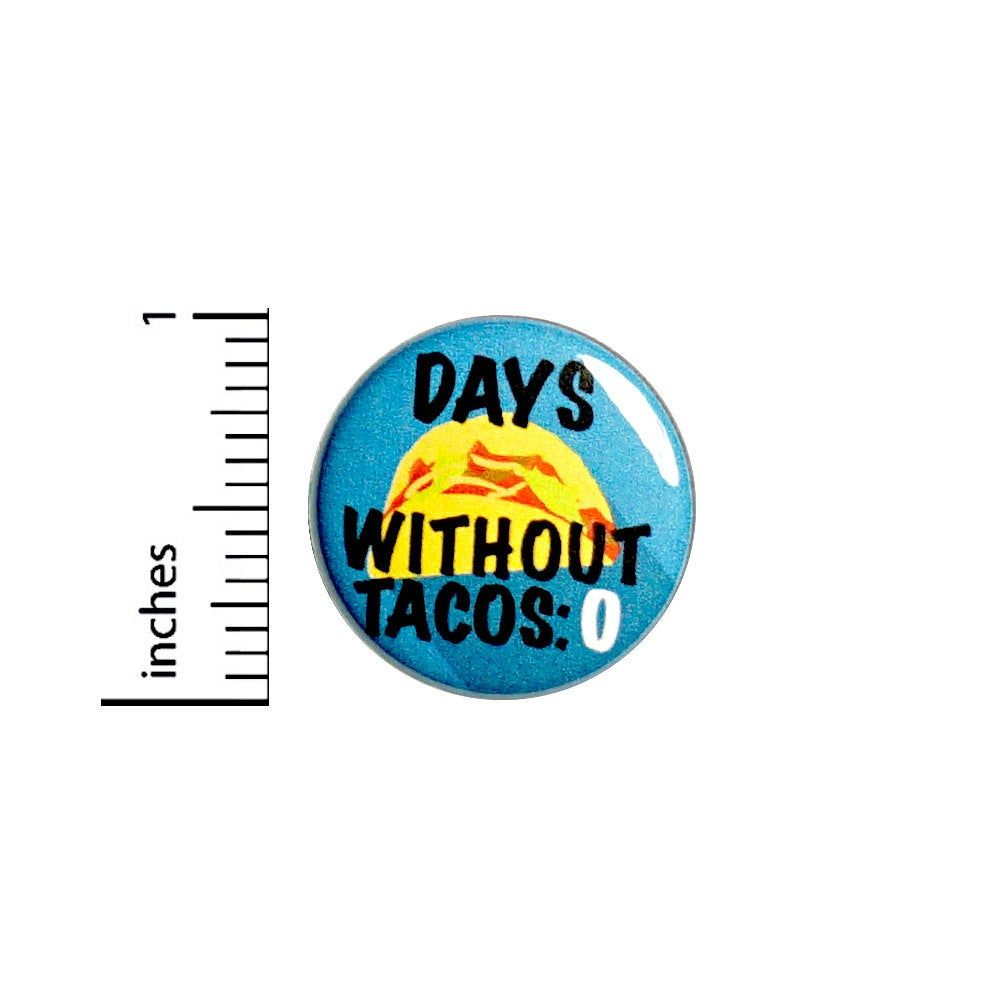 Funny taco button pin sarcastic badge for backpacks or
