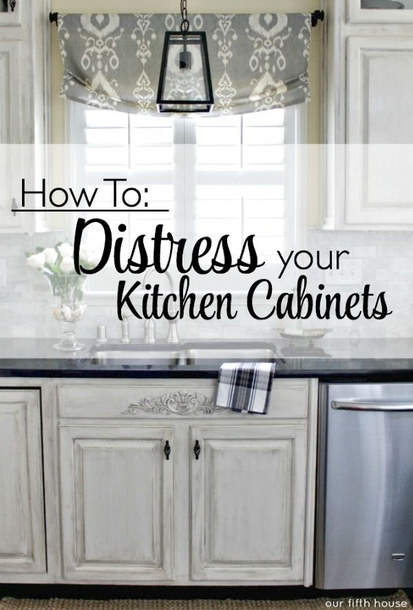 Distressed Kitchen Cabinets How To Distress Your Kitchen Cabinets Our Fifth House Distressed Cabinets Distressed Kitchen Cabinets Distressed Kitchen