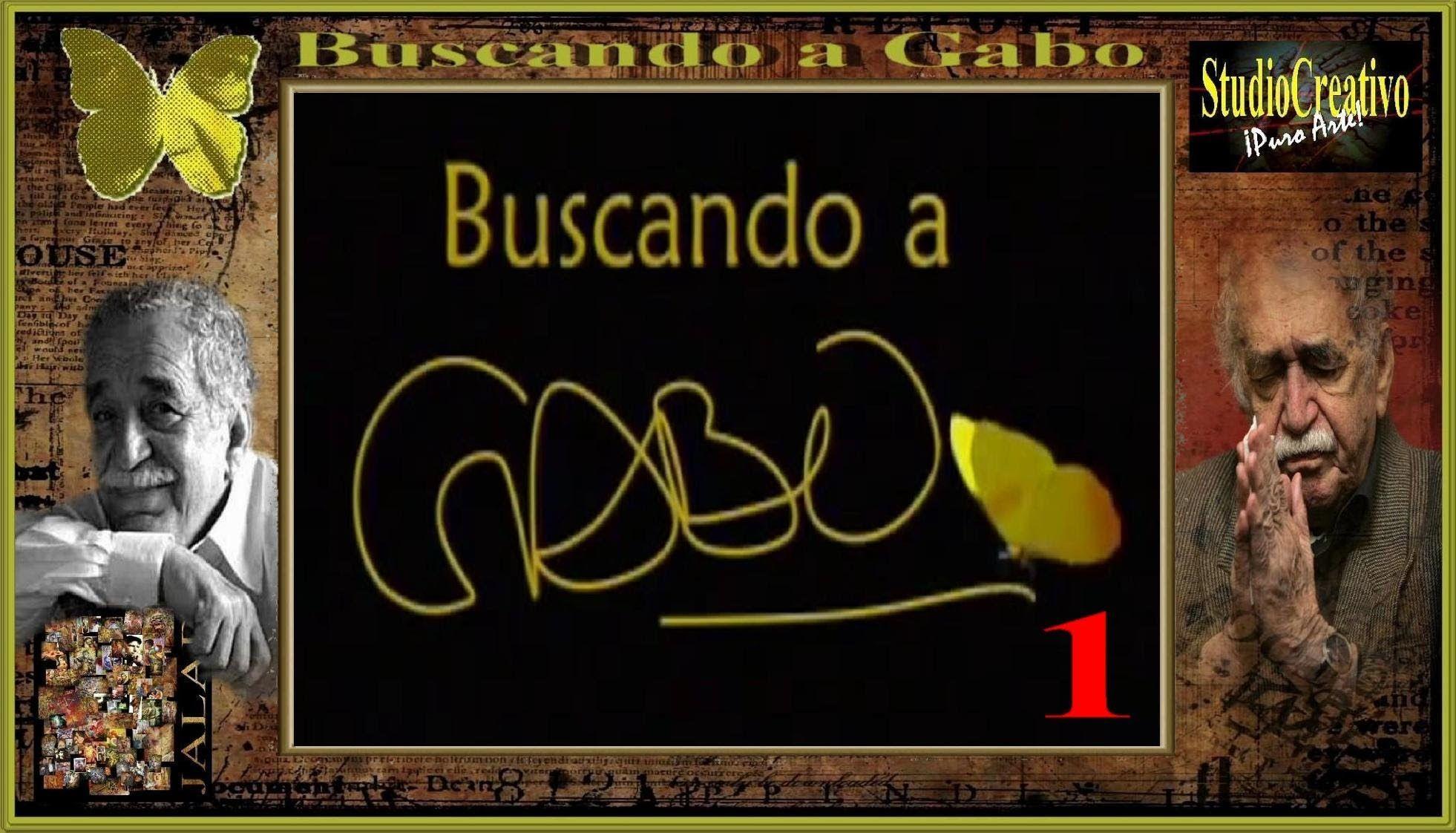 Buscando A Gabo 1 De 4 Documental Luis Fernando Bottia