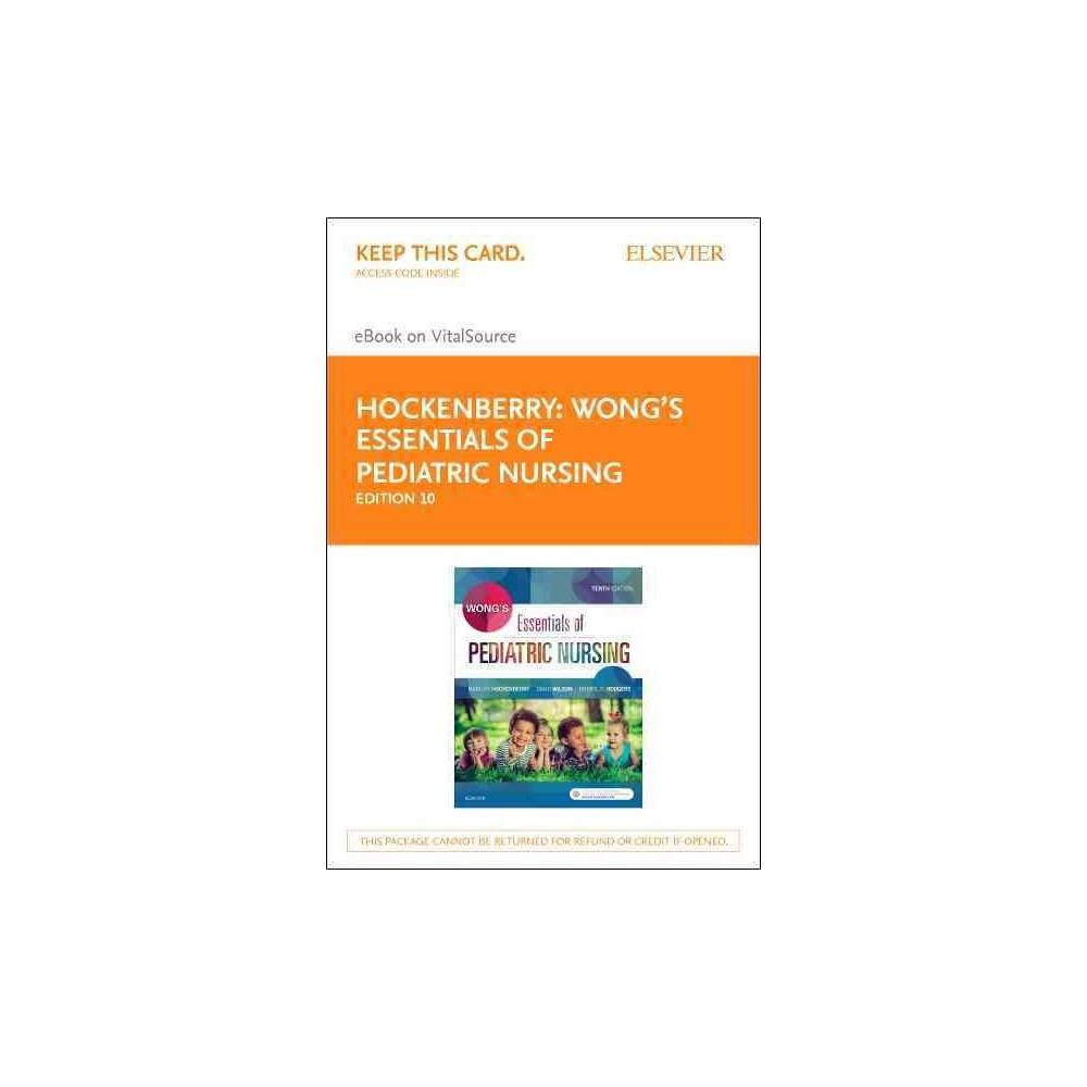 Wong's Essentials of Pediatric Nursing : Elsevier Ebook on Vitalsource (Hardcover) (Marilyn J.   Pediatric nursing. Pediatrics. Nursing care plan