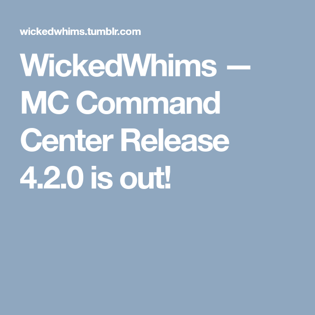 WickedWhims — MC Command Center Release 4 2 0 is out! | sims