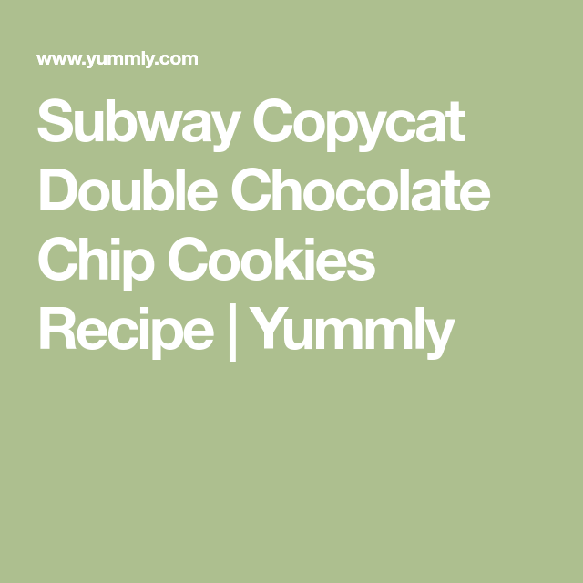 Subway copycat double chocolate chip cookies recipe yummly good subway copycat double chocolate chip cookies recipe yummly forumfinder Choice Image