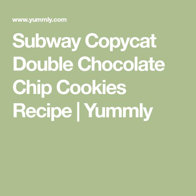 Subway copycat double chocolate chip cookies recipe yummly good subway copycat double chocolate chip cookies recipe yummly forumfinder Choice Image