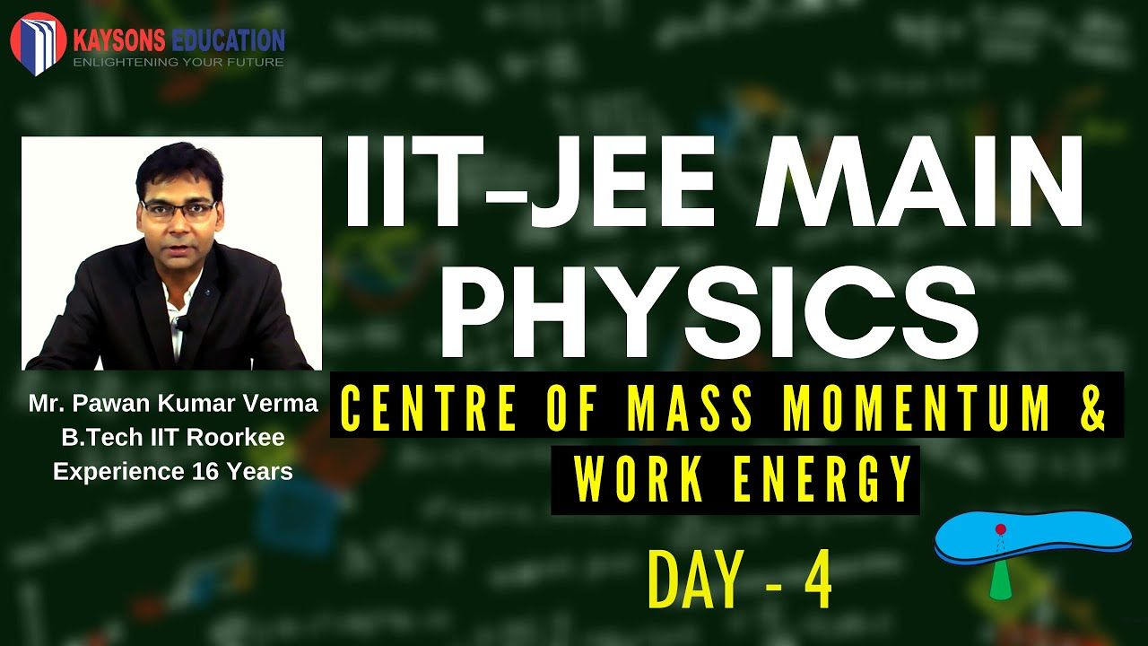 Centre Of Mass Physics Video Lecture Iit Jee By Pawan Kumar Verma Kaysons Education In 2020 Physics Lecture Education