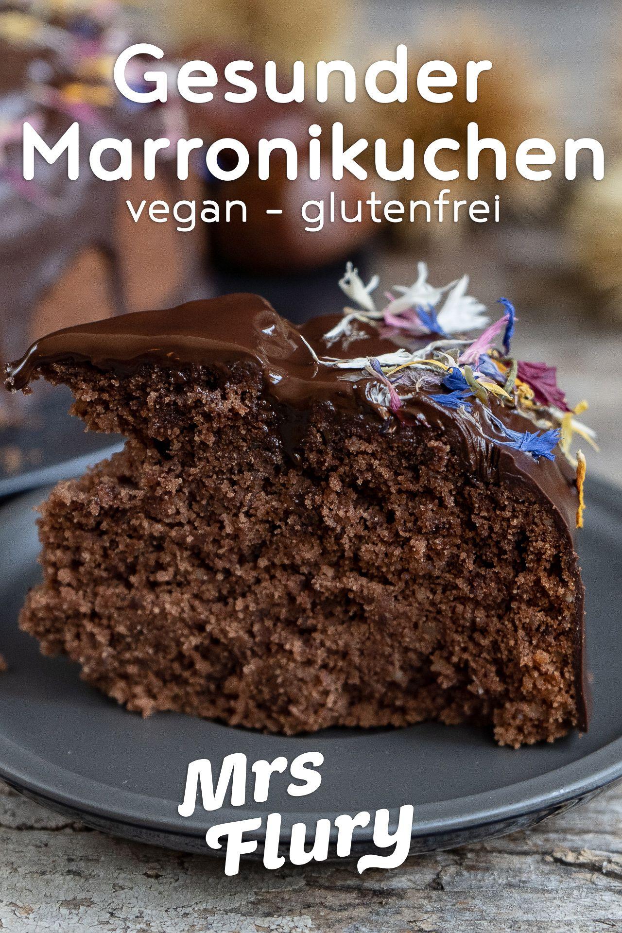 Gesunder Marronikuchen - vegan & glutenfrei - Mrs Flury