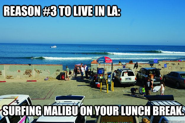 Reason 3 To Live In Los Angeles Surfing Malibu Beach On Your Lunch Break Malibu Surfing Malibu Beaches