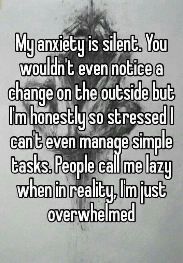 Sad Stress Quotes My anxiety can be silent.