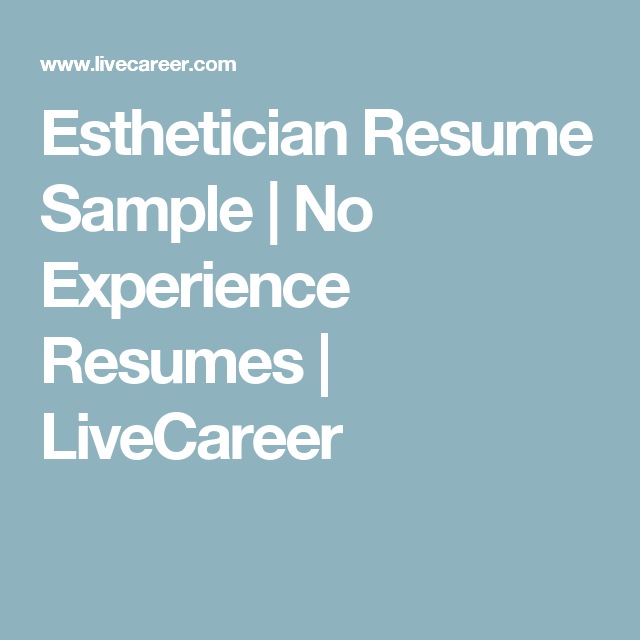 Esthetician Resume Sample  No Experience Resumes  Livecareer