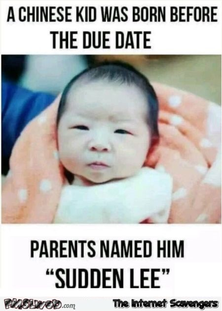 A Chinese Kid Was Born Before The Due Date Meme Funny Dating Memes Funny Memes For Him Funny Dating Quotes