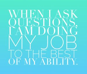 Why I Ask Lots of Questions And Think You Should, Too by Karen Ballum
