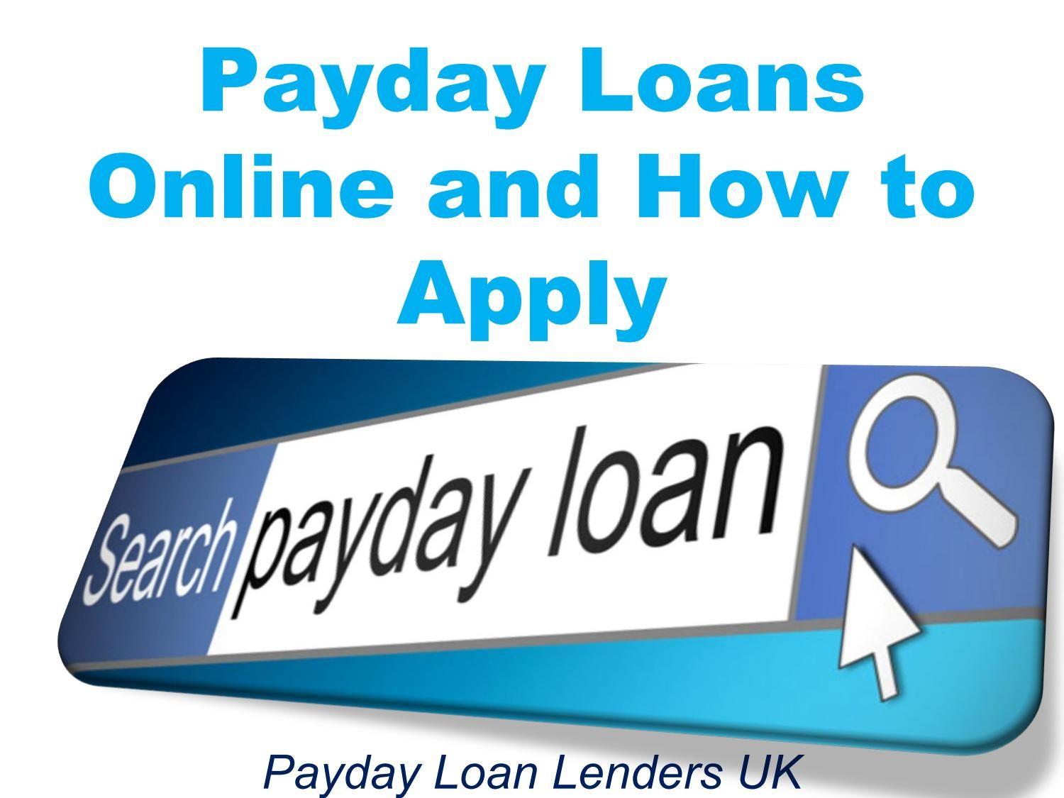 Payday Loans Online And How To Apply Payday Loans Online Payday Loans Payday