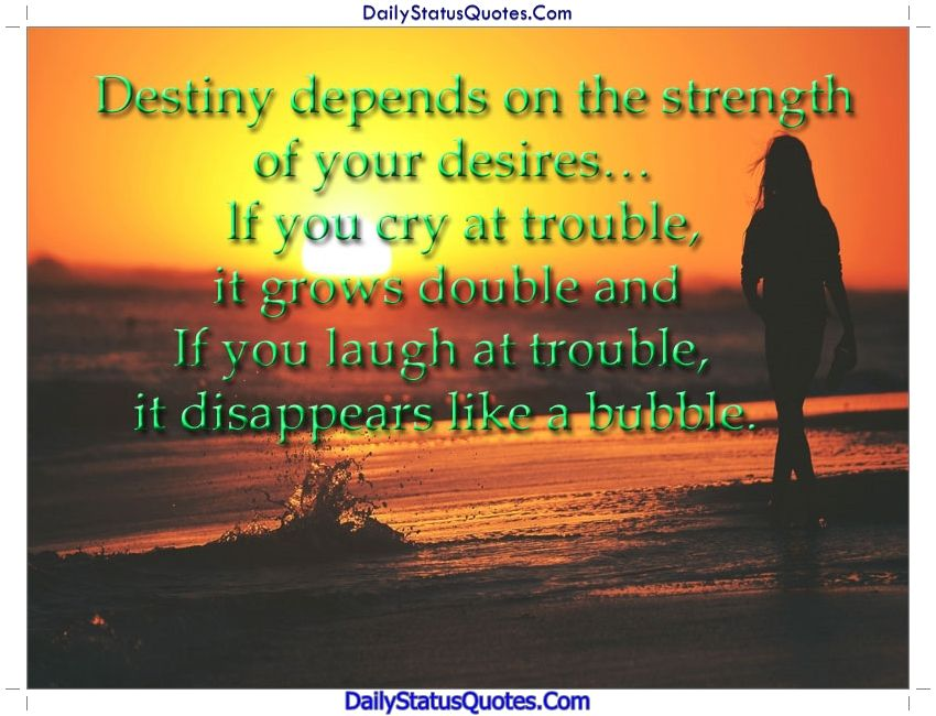 Destiny Depends On The Strength Daily Status Quotes Images Status