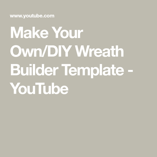 Make Your Own Diy Wreath Builder Template Youtube Tips N