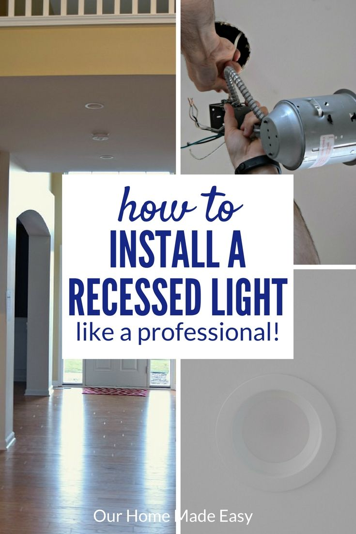 How to Install Recessed Lighting Like a Pro | Installing recessed ...