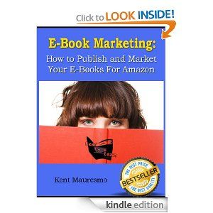 eBook Marketing: The Best Way To Publish and Market Your eBooks For Amazon Kindle! (Read2Learn Guides)