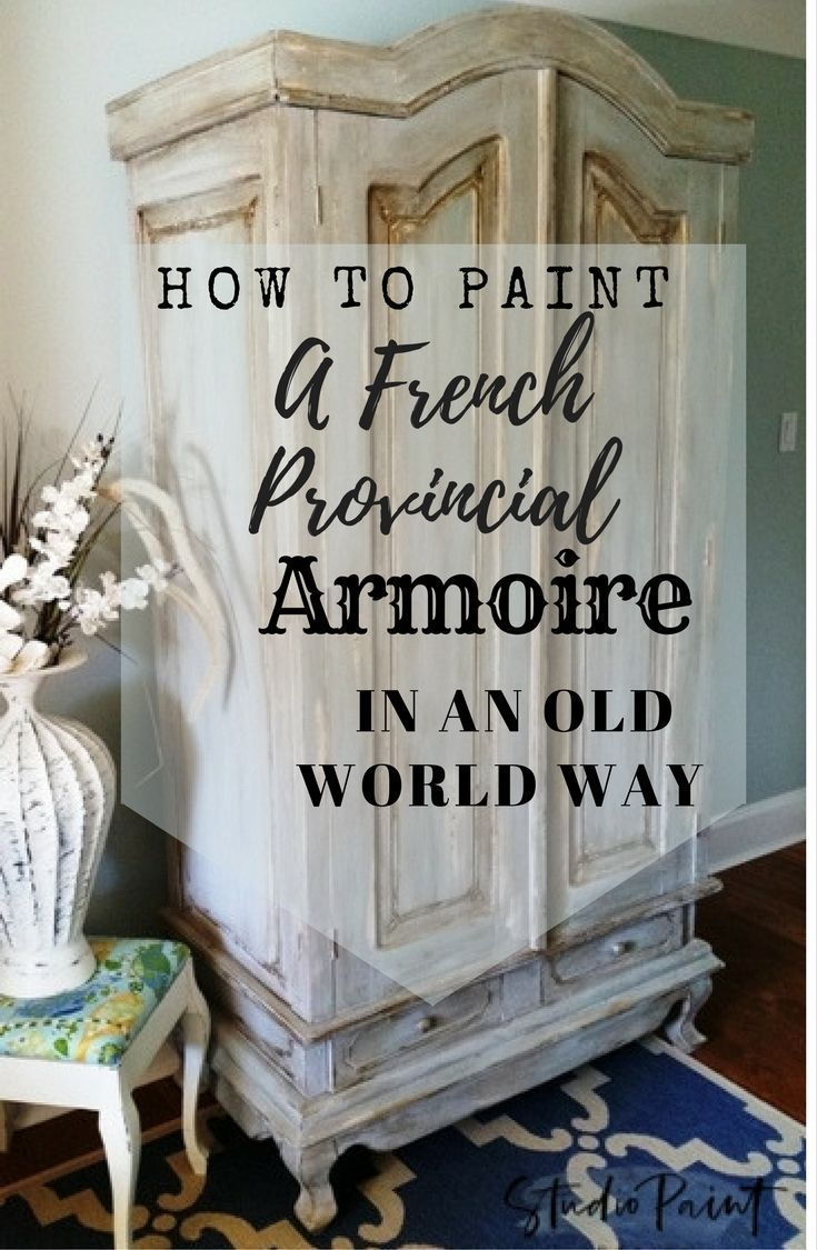 How to paint a French Provincial Armoire to give it that Old World Style