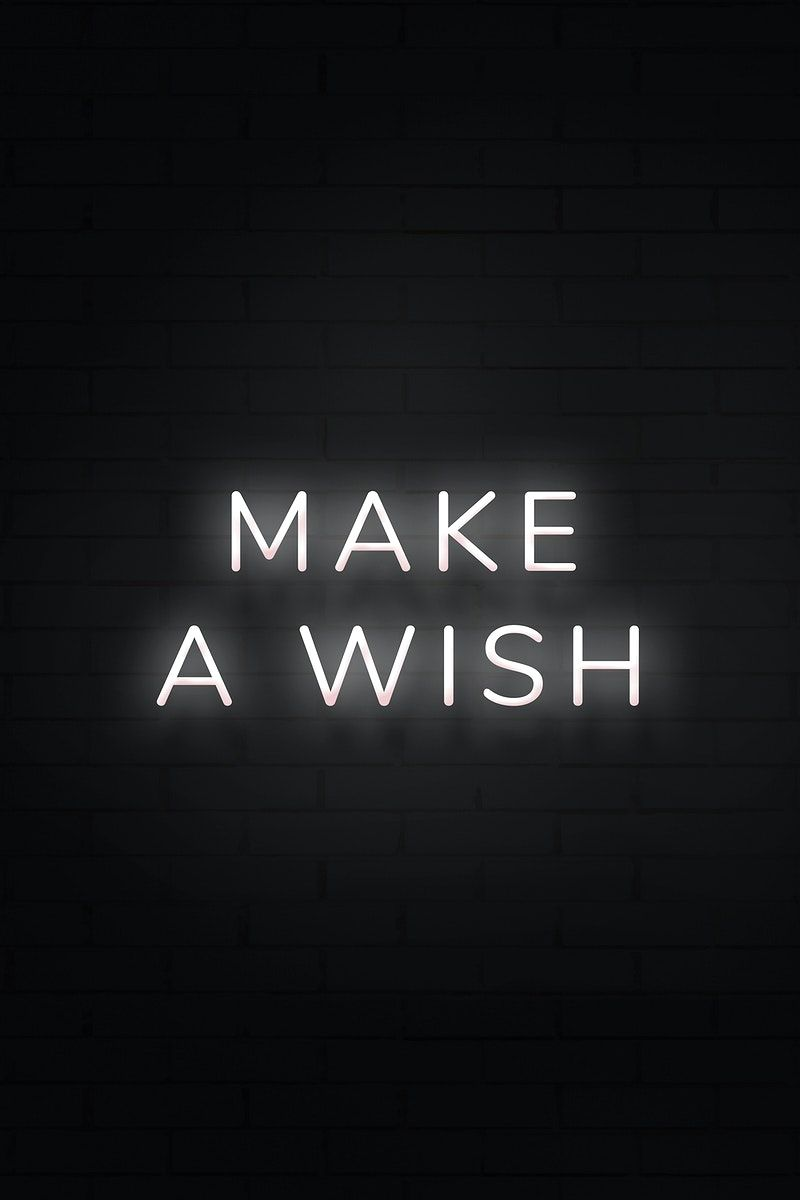Make A Wish Neon White Text On Black Background Free Image By Rawpixel Com In 2021 Black Aesthetic Wallpaper Black And White Aesthetic Black And White Picture Wall
