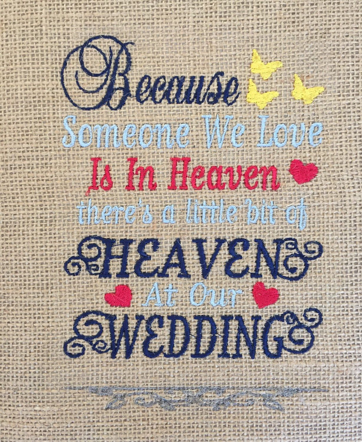 A personal favorite from my Etsy shop https://www.etsy.com/listing/277447698/someone-in-heaven-at-wedding-wedding