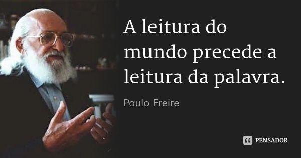 paulo_freire_a_leitura_do_mundo_p_ol.jpg (600×315)