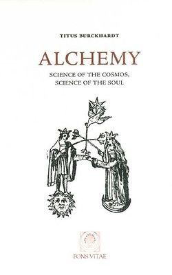 Alchemy: Science of the Cosmos, Science of the Soul by