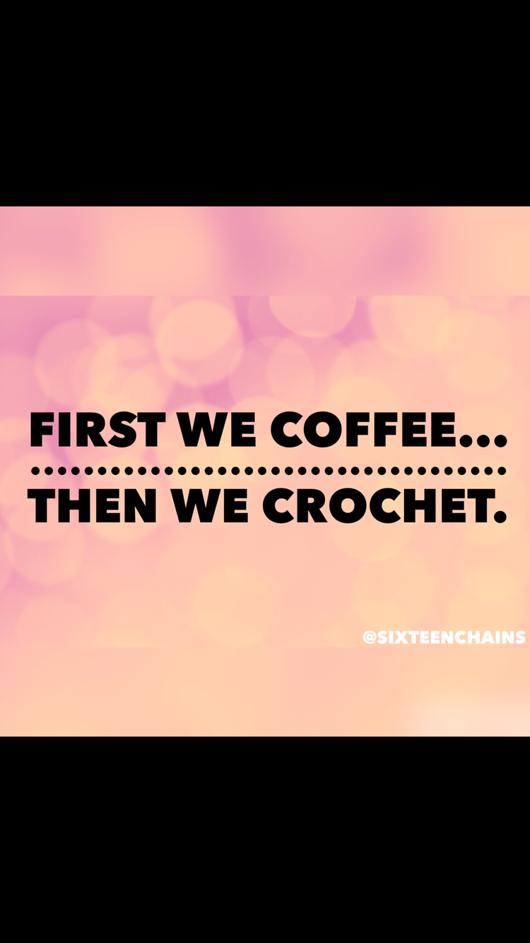 Coffee And Crochet Quotes Funny Yarn Quotes Crochet Quote Yarn Quote
