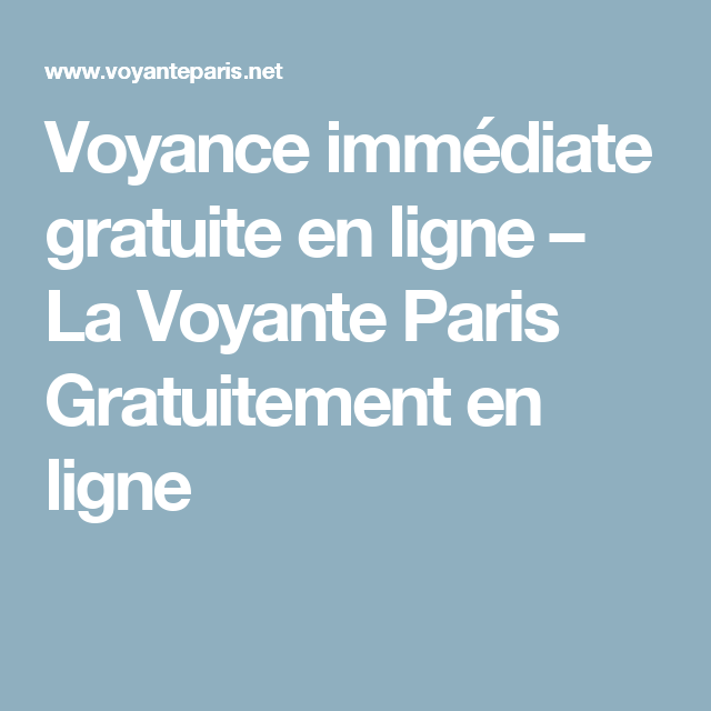 2e5ece7605cc2e Voyance immédiate gratuite en ligne – La Voyante Paris Gratuitement en ligne