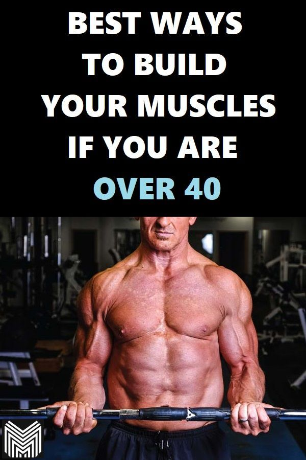 How to Build Muscle After 40? - Muscles Magician
