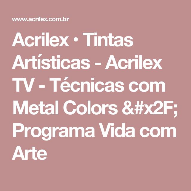 Acrilex • Tintas Artísticas - Acrilex TV - Técnicas com Metal Colors / Programa Vida com Arte