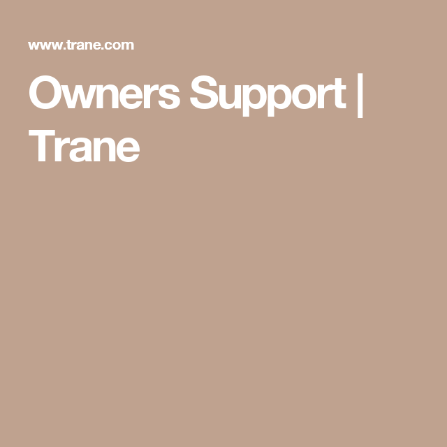 Owners Support Hvac Owners Help Trane Residential Trane Supportive Owners