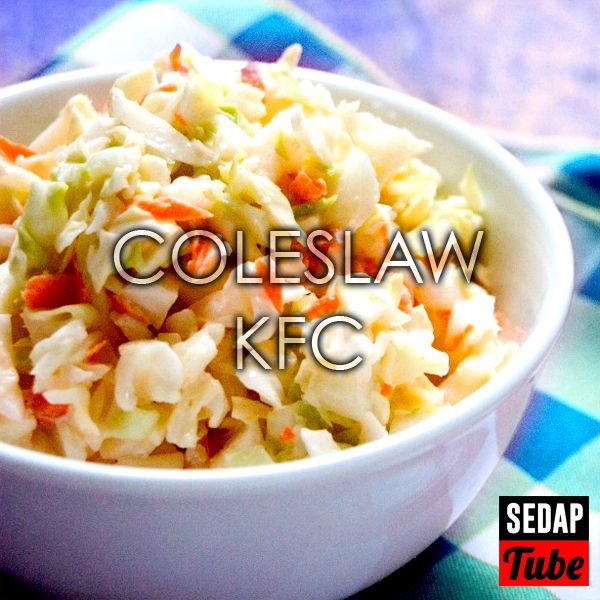 Resepi Coleslaw Kfc Sedap Tube Resep Masakan Resep Jus Lemon